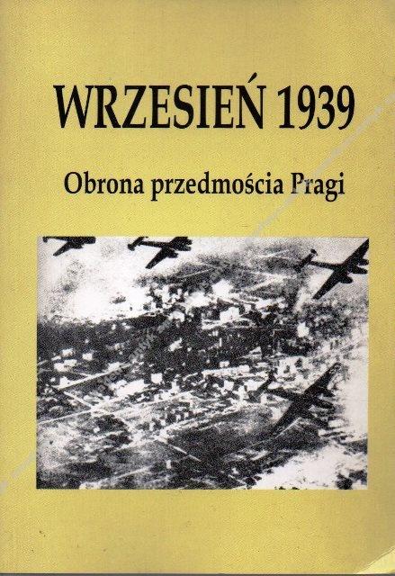 Wrzesień 1939 Obrona przedmościa Pragi
