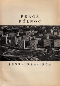 Praga Północ 1939-1944-1964
