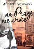 Na Pragę niewrócę