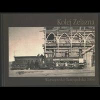 Kolej Żelazna Warszawsko-Terespolska 1866