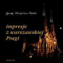 Impresje zwarszawskiej Pragi