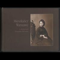 Mieszkańcy Warszawy wobiektywach fotografów XIX wieku