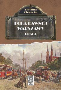 Echa dawnej Warszawy Praga