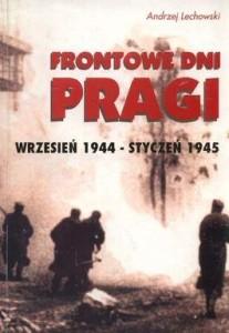 Frontowe dni Pragi. Wrzesień 1944 - styczeń 1945