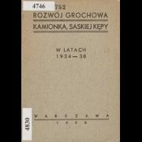 Rozwój Grochowa, Kamionka, Saskiej Kępy wlatach 1934-38