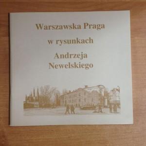 Warszawska Praga wrysunkach Andrzeja Newelskiego