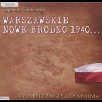 Warszawskie Nowe Bródno 1940... : ... wydobyte zmgły zapomnienia