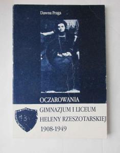 Oczarowania Gimnazjum iLiceum Heleny Rzeszotarskiej 1908-1949