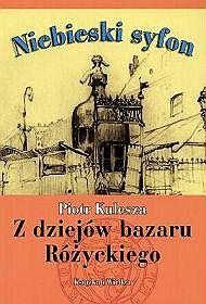 Niebieski syfon Zdziejów bazaru Różyckiego Piotr Kulesza