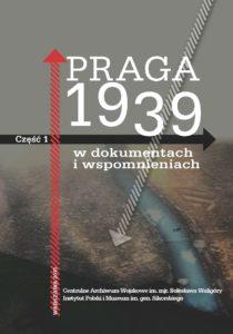 Praga 1939 wdokumentach iwspomnieniach