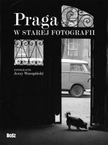 Praga wstarej fotografii