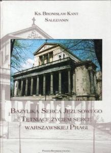 Bazylika Serca Jezusowego tętniące życiem serce warszawskiej Pragi