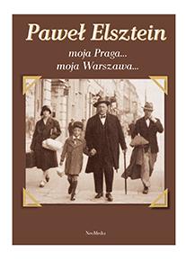 Moja Praga Moja Warszawa Elsztein Paweł