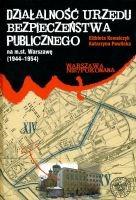 Działalność Urzędu Bezpieczeństwa Publicznego nam. st. Warszawę (1944-1954)