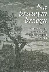 Na prawym brzegu : dziedzictwo kulturowe warszawskiej Pragi