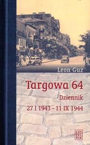 Targowa 64. Dziennik 27.I.1943 - 11.IX.1944