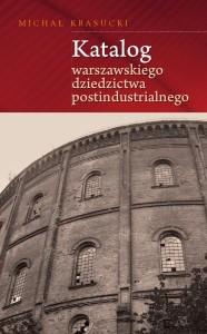 Warszawskie dziedzictwo postindustrialne