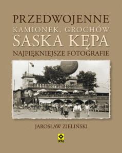 Przedwojenne Grochów, Kamionek, Saska Kępa