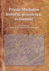 Praski Michałów historia, przestrzeń, tożsamość