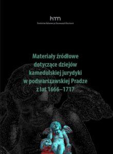 Materiały źródłowe dotyczące dziejów kamedulskiej jurydyki wpodwarszawskiej Pradze zlat 1666-1717