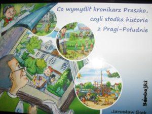 Co wymyślił kronikarz Praszko, czyli słodka historia zPragi-Południe