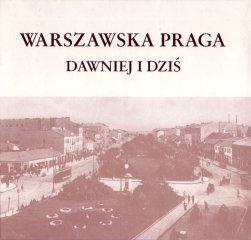 Warszawska Praga dawniej idziś