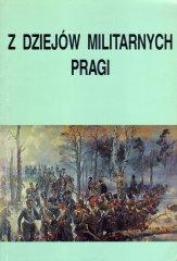 Z dziejów militarnych Pragi