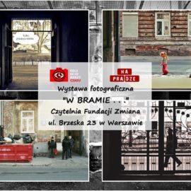 """Wystawa fotograficzna """"W BRAMIE…"""""""